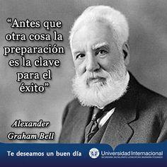 """""""Antes que otra cosa la preparación es la clave para el éxito"""" - Alexander Graham Bell"""