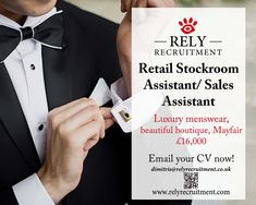 Stockroom Assistant required £16,000 (with some sales work on shop floor) Luxury menswear store Mayfair Apply with CV dimitris@relyrecruitment.co.uk (Great opportunity to get into luxury retail!)