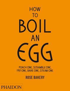 Kochbuch von Rose Carrarini: How to Boil an Egg