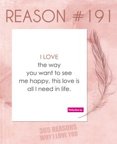 If you are looking for 365 reasons to tell your special someone why you love him/her, your wait is over. Browse through these romantic reasons and dedicate these to the one who stole your heart. Sweet Love Words, Sweet Love Quotes, Love Husband Quotes, Beautiful Love Quotes, Love Quotes For Him, I Love You Notes, L Love You, My True Love, Romantic Words