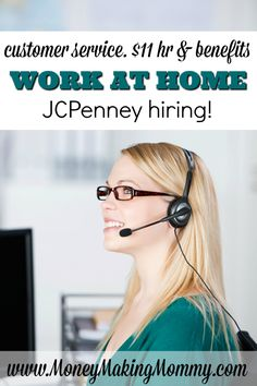JCPenney is hiring for work at home customer service positions. They are paying $11 an hour and offer benefits as well. Get all the details and how to apply at MoneyMakingMommy.com. Free work at home resources, job leads and info since 1999.
