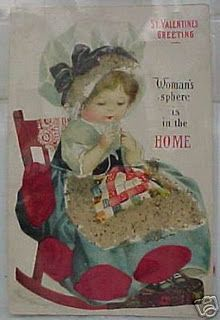 Suffragette Postcard. Old-fashioned suffragette Valentine - Women's sphere is in the home.