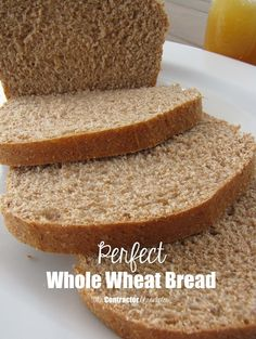 Perfect Whole Wheat Bread - The Contractor Chronicles
