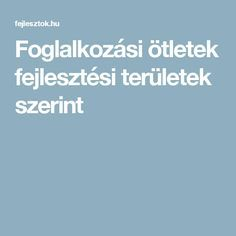 Foglalkozási ötletek fejlesztési területek szerint Special Education Teacher, Kids Education, Educational Websites, Home Learning, Group Activities, Kindergarten Teachers, Special Needs, Speech And Language, Kids And Parenting