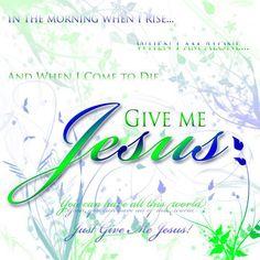 Jeremy camp lyrics....give me Jesus