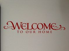 Welcome to our home  Vinyl Decal Car Window by GreenMountainVinyl, $6.00