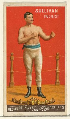Sullivan, Pugilist, from the Goodwin Champion series for Old Judge and Gypsy Queen Cigarettes 1888