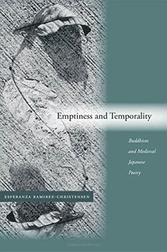 Emptiness and Temporality: Buddhism and Medieval Japanese Poetics by Esperanza Ramirez-Christensen http://www.amazon.co.jp/dp/0804748888/ref=cm_sw_r_pi_dp_hD-7wb09AX82H