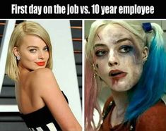 First day on the job VS 10 years Work Harley Quinn meme hilarious work memes omg too funny Humor Mexicano, Harley Quinn, Funny Images, Funny Pictures, Work Pictures, Friend Pictures, Office Humor, Workplace Memes, Funny Office