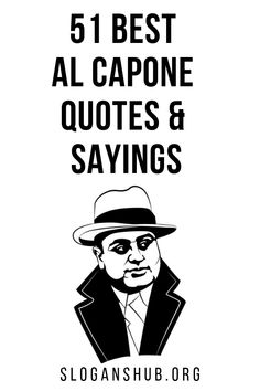 "Here is a list of 51 Best Al Capone Quotes & Sayings. Al Capone Quotes & Sayings ""Public service is my motto."