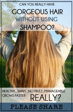 GROW YOUR HAIR FASTER AND SHINY : Can You Really Get Gorgeous Healthy Hair - Without Using Shampoo?  I use 2 tbls - aluminum free baking soda in 16oz of warm distilled water to wash.  Then 1 tsp white vinegar in 16 oz of warm  distilled water to rinse and condition  - the baking soda gets out the dirt oil and product buildup, while the vinegar makes it soft and shiny - you can use lemon juice instead of vinegar if you like - its even easier to do than shampoo