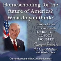 Most homeschool leaders and parents agree the public education system is broken and now a public figure is echoing their concerns. Join us for the first half of the show and listen as Professor Wilson and Felice Gerwitz host Ron Paul.