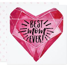 Best Mom Ever - Happy Mother's Day Greeting Card $2.79 by Cloud9Paperie - cyo customize personalize unique diy idea