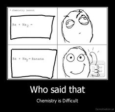 Chemistry is fun! Science Humour, Science Memes, Funny Stuff, Funny Memes, Fun Quotes, Best Quotes, Biology Memes, Chemistry Lessons