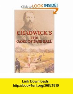 The Game of Base Ball (9781598380255) Henry Chadwick , ISBN-10: 1598380257  , ISBN-13: 978-1598380255 , ASIN: B004W0QJOK , tutorials , pdf , ebook , torrent , downloads , rapidshare , filesonic , hotfile , megaupload , fileserve