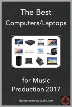 In this post I review and compare the top computers and laptops for recording music in your home studio. Updated for 2017.
