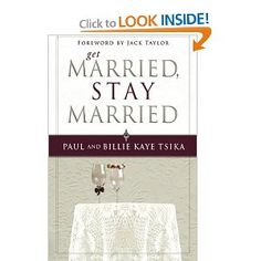 Get Married, Stay Married: Jack Taylor, Paul Tsika, Billie Kaye Tsika: 9780768432732