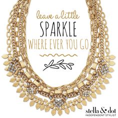 Leave a little sparkle where ever you go Stella & dot