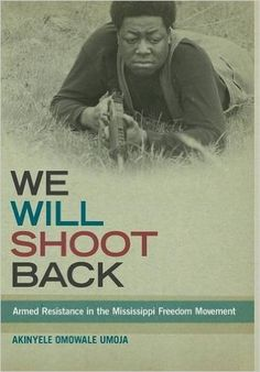 We Will Shoot Back: Armed Resistance in the Mississippi Freedom Movement: Akinyele Omowale Umoja: 9780814725245: Amazon.com: Books