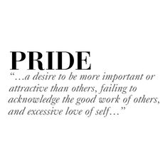 Seven Deadly Sins Series PRIDE ❤ liked on Polyvore featuring text, quotes, backgrounds, definitions, words, filler, phrase and saying