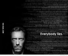 House Md Everybody Lies HD Wallpaper Hugh Laurie, Favorite Quotes, Best Quotes, Funny Quotes, Music Quotes, Bible Quotes, Truth Hurts, It Hurts, House Md Quotes