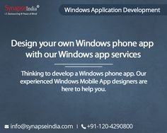 Thinking to develop a Windows phone app. Our experienced Windows Mobile App designers are here to help you. #SynapseIndia #windowsapplicationdevelopment #mobileappdevelopment