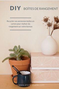 Customiser facilement des boîtes en carton pour réaliser des boîtes de rangement pour accessoiriser et décorer son bureau.