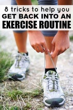 8 Tricks To Help You Get Back Into A Regular Exercise Routine