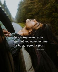Be so busy loving your life..