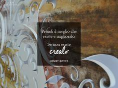 #CuriosityLAS Creare è il nostro mestiere! ;-) Quote: Henry Royce