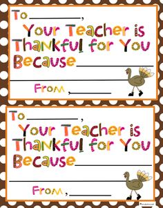 """""""Your Teacher is Thankful for You Because..."""" Cute thing to pass out for Thanksgiving :)"""