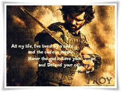Troy is mother to us all. Fight for her! ~Hector #Troy #EricBana