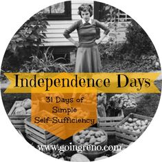 Day 26 of 31 Days of Simple Self-Sufficiency is all about Independence Days