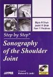 Step by Step Sonography of the Shoulder Joint by Bipin R Shah Jeshil R Shah Ram Y Prabhoo Paper Back