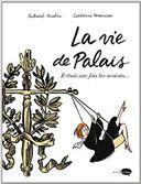 La Vie de palais - Il était une fois les avocats - Par Catherine Meurisse & Richard Malka - Marabulles Novembre 2015