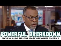 Eddie Glaude Rips The Mask Off White America