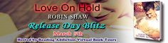Laurie's Non-paranormal Thoughts and Reviews: Love on Hold by Robin Shaw: Book Blitz