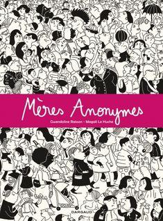 Mères Anonymes, scénario de Gwendoline Raisson, illustrations de Magali Le Huche, Dargaud