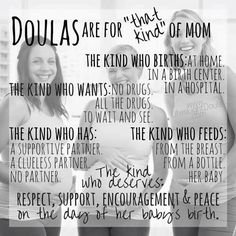 Doulas are for...