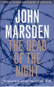 Dead of the Night (Tomorrow Series) / John Marsden Matheson Library Teaching Collection M JF MAR Brave New World Book, John Marsden, Young Adult Fiction, Science Fiction Books, Guerrilla, Bibliophile, The Book, All About Time, My Books