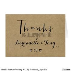 Thanks For Celebrating With Us! Wedding Thank You Card