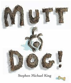 Mutt Dog! by Stephen Michael King http://www.amazon.com/dp/B001QFY2BQ/ref=cm_sw_r_pi_dp_W1wWtb1XK2ESS8K4