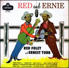 Red and Ernie - Red Foley and Ernest Tubb