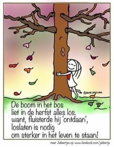 Een mooie tekst over 'loslaten'... Happy Quotes, Me Quotes, Funny Quotes, Funny Pics, Qoutes, Coaching, Outing Quotes, Dutch Quotes, One Liner