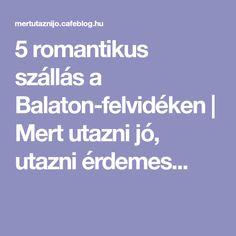 5 romantikus szállás a Balaton-felvidéken | Mert utazni jó, utazni érdemes... Merida