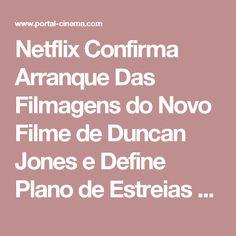 Netflix Confirma Arranque Das Filmagens do Novo Filme de Duncan Jones e Define Plano de Estreias Para 2017 | Portal Cinema