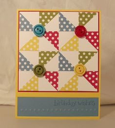 Blowing Wishes Your Way (sentiment), Polka Dot Parade DSP, Needlepoint border & CB Swiss Dots EFs, Buttons - Pinwheel Quilt