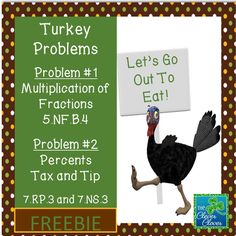 This product includes two Thanksgiving themed problems.  The first problem asks students to triple a pumpkin pie recipe.  Students practice multiplication of a whole number by a fraction.  The second problem asks students to find the tax and tip of a meal.  Students are also asked to determine the cost per person (turkey) for dinner.