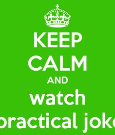 KEEP CALM AND watch impractical jokers