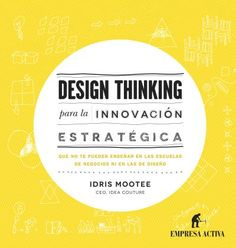 Booktopia has Design Thinking for Strategic Innovation, What They Can't Teach You at Business or Design School by Idris Mootee. Buy a discounted Hardcover of Design Thinking for Strategic Innovation online from Australia's leading online bookstore. Innovation Books, Innovation Design, Blockchain, Marketing, Strategic Innovation, Business Model, Business Design, Communication, Design Thinking Process